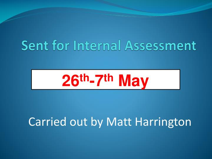 Sent for Internal Assessment