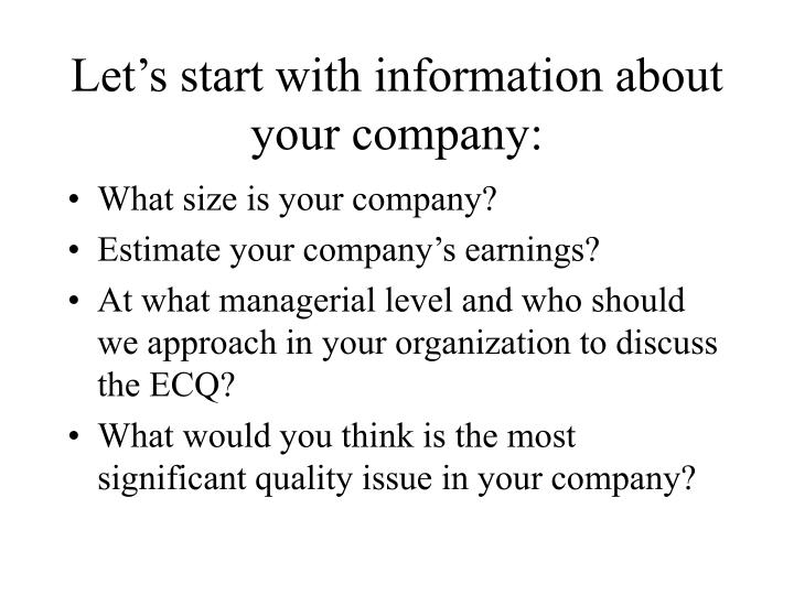Let's start with information about your company: