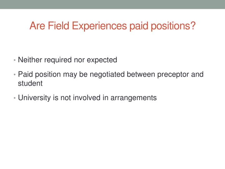 Are Field Experiences paid positions?