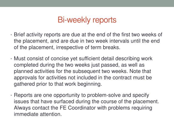 Bi-weekly reports