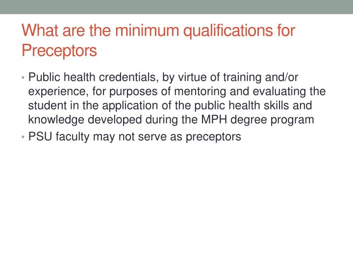 What are the minimum qualifications for Preceptors