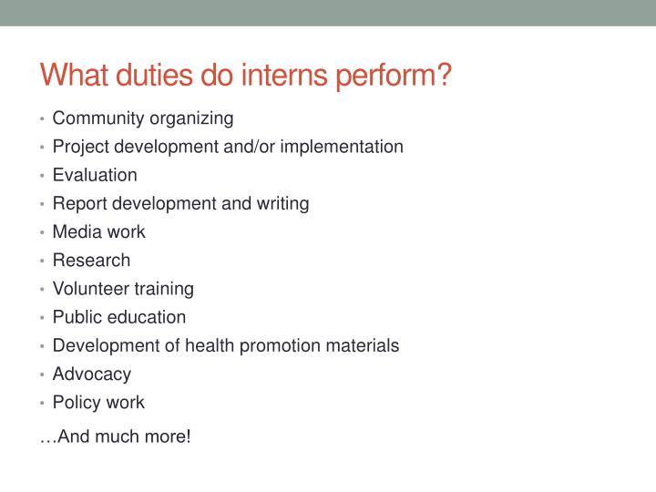 What duties do interns perform?