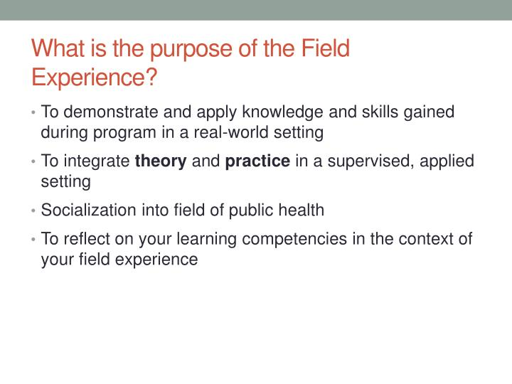 What is the purpose of the field experience