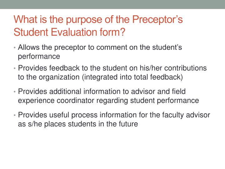 What is the purpose of the Preceptor's Student Evaluation form?