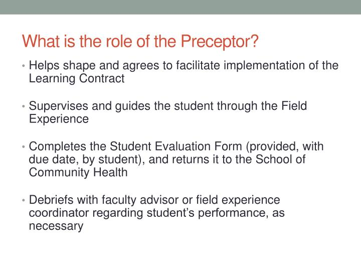 What is the role of the Preceptor?