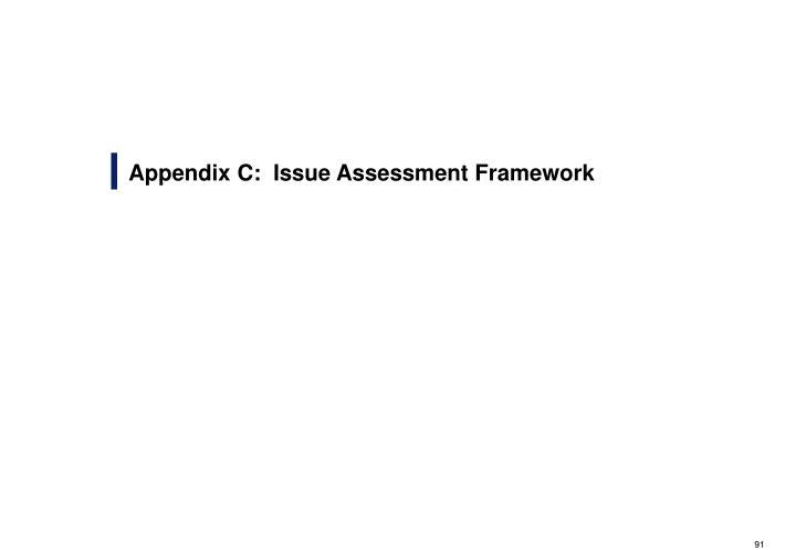 Appendix C:  Issue Assessment Framework