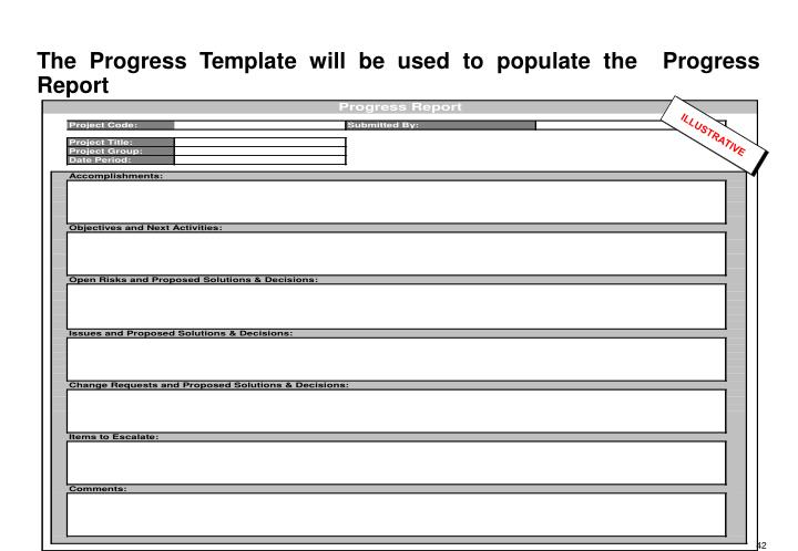 The Progress Template will be used to populate the  Progress Report