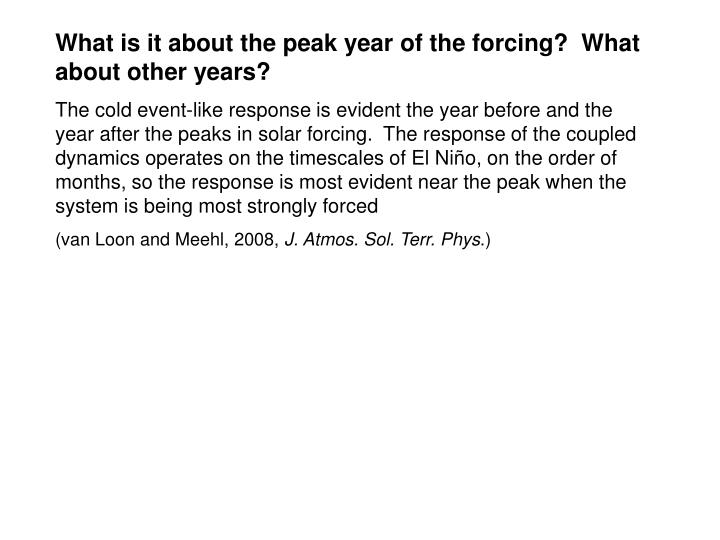 What is it about the peak year of the forcing?  What about other years?