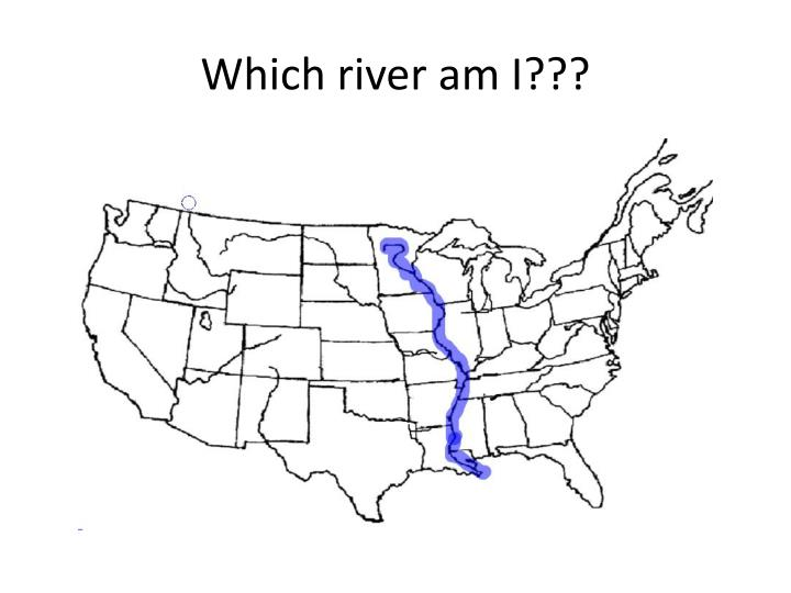 Which river am I???