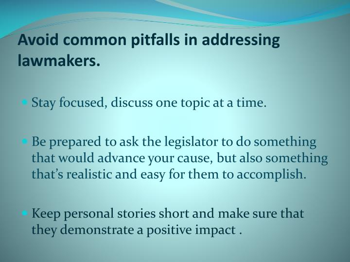 Avoid common pitfalls in addressing lawmakers.