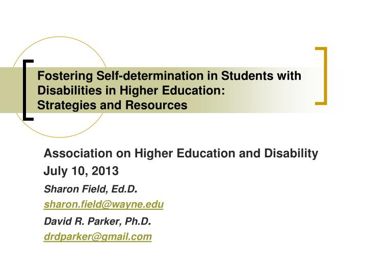 Fostering Self-determination in Students with Disabilities in Higher Education: