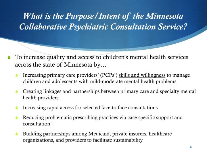 What is the Purpose/Intent of the Minnesota Collaborative Psychiatric Consultation Service?