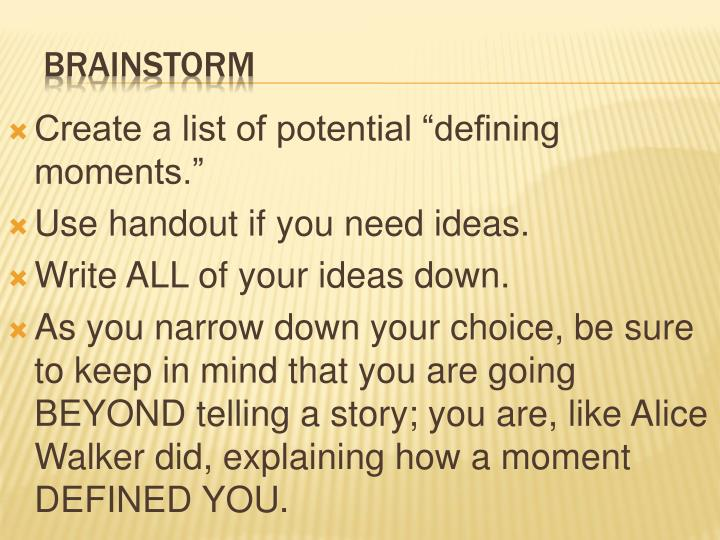 "Create a list of potential ""defining moments."""