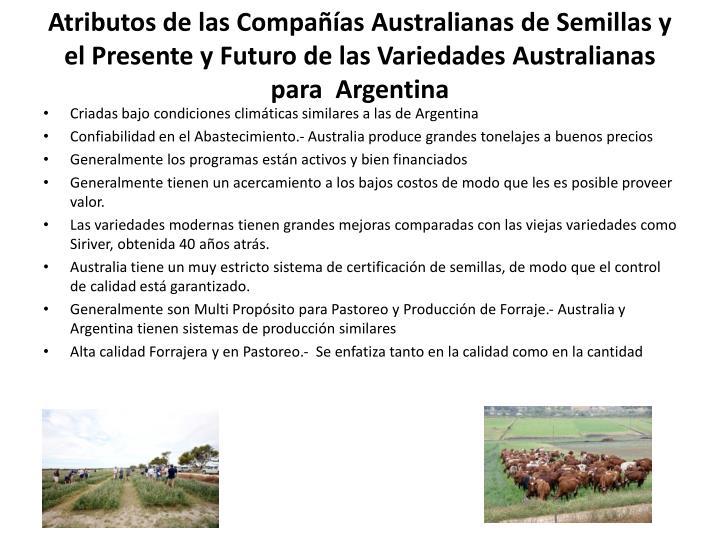 Atributos de las Compañías Australianas de Semillas y el Presente y Futuro de las Variedades Australianas para  Argentina