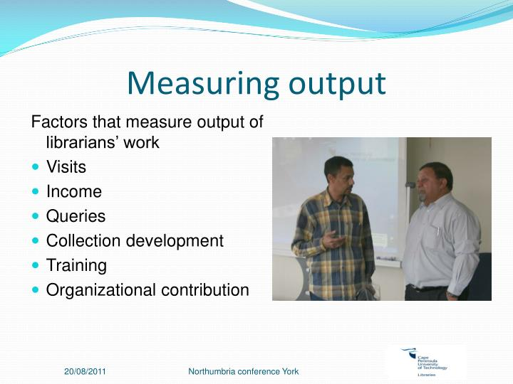 Measuring output