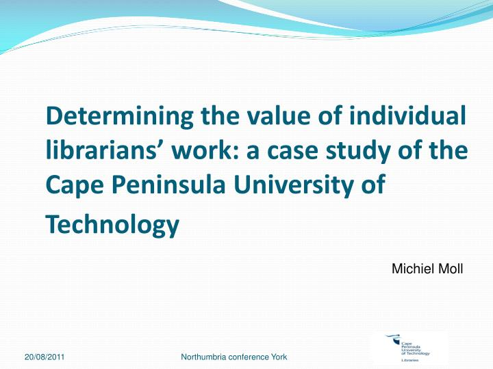 Determining the value of individual librarians' work: a case study of the Cape Peninsula Universit...