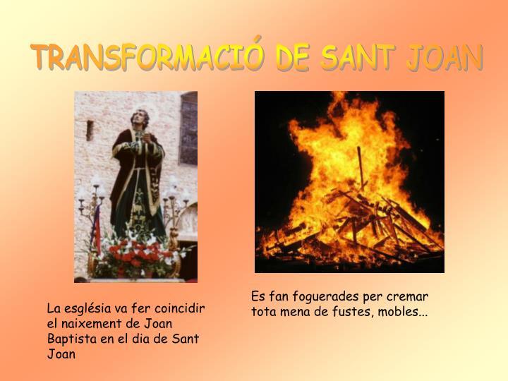 TRANSFORMACIÓ DE SANT JOAN