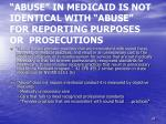 abuse in medicaid is not identical with abuse for reporting purposes or prosecutions