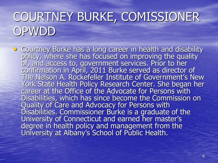 COURTNEY BURKE, COMISSIONER OPWDD