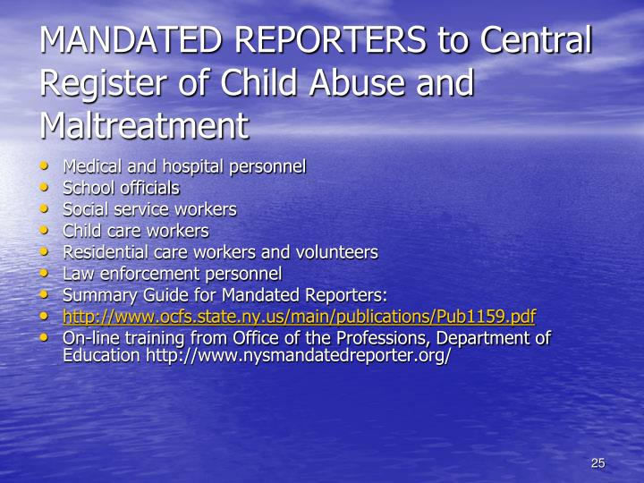 MANDATED REPORTERS to Central Register of Child Abuse and Maltreatment