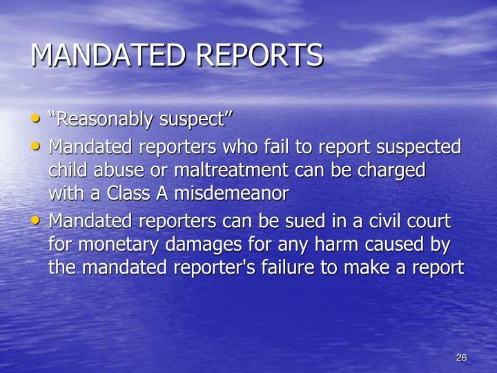 MANDATED REPORTS