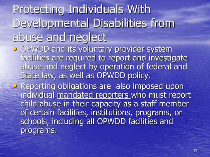 Protecting Individuals With Developmental Disabilities from abuse and neglect