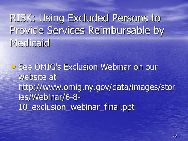 RISK: Using Excluded Persons to Provide Services Reimbursable by Medicaid