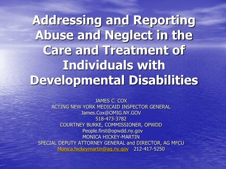 Addressing and Reporting Abuse and Neglect in the Care and Treatment of Individuals with Development...