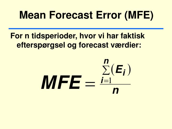Mean Forecast Error (MFE)