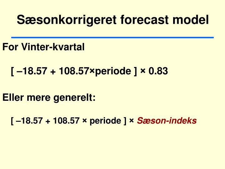 Sæsonkorrigeret forecast model