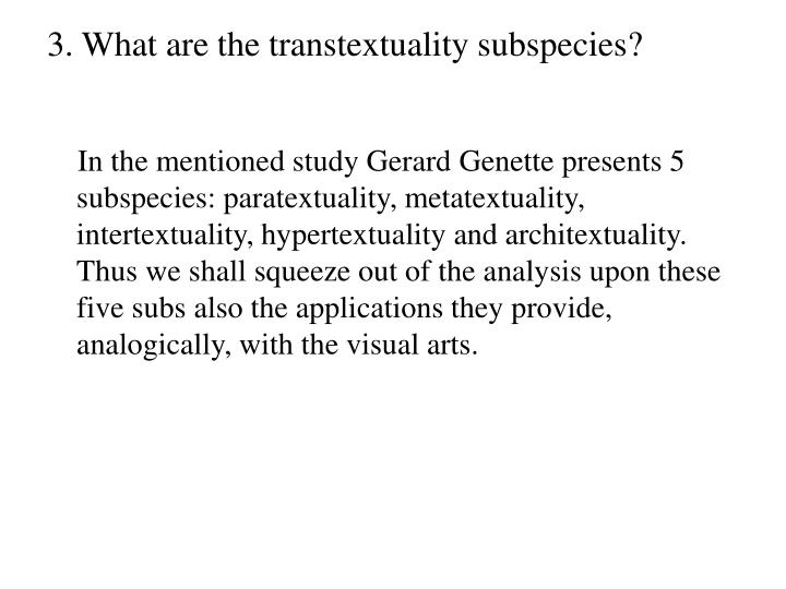 3. What are the transtextuality subspecies?