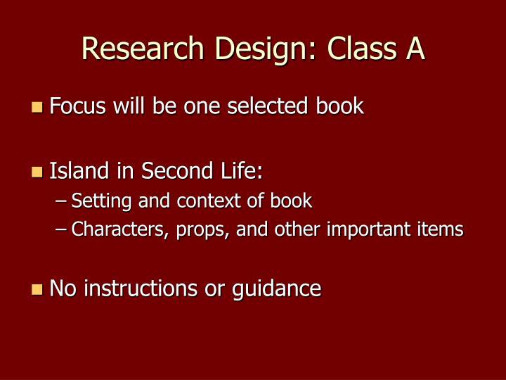 Research Design: Class A