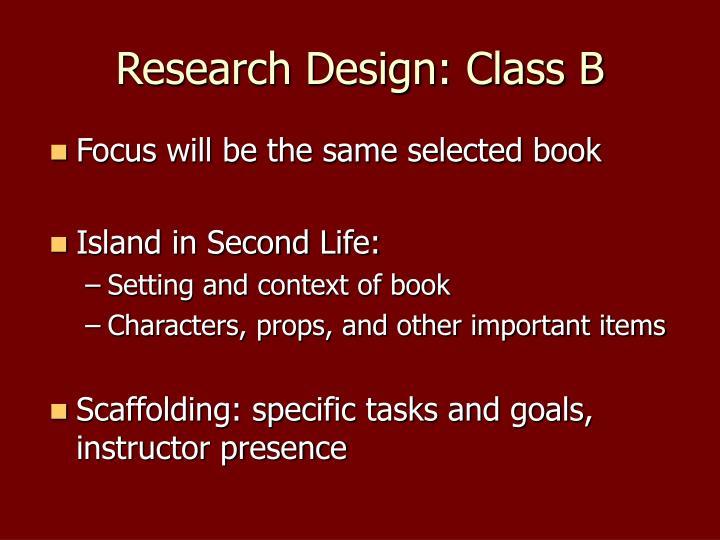 Research Design: Class B