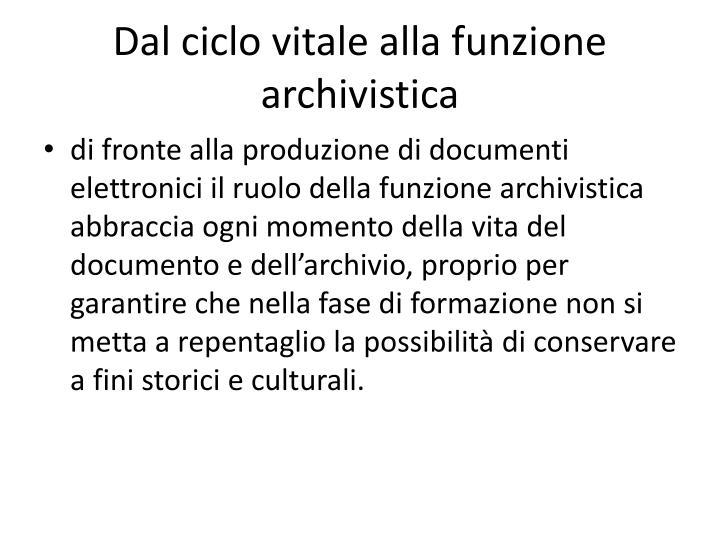 Dal ciclo vitale alla funzione archivistica