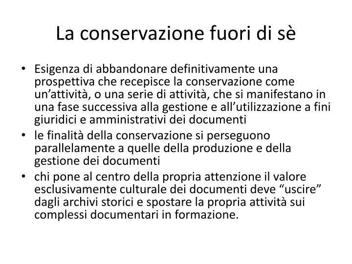 La conservazione fuori di sè