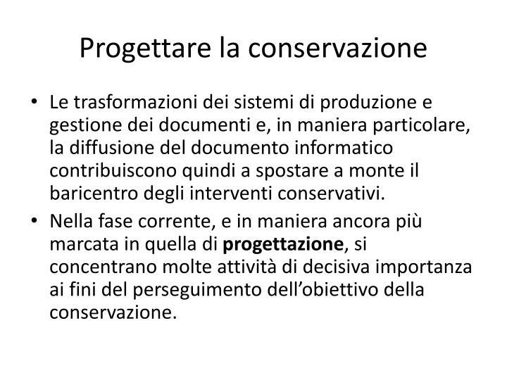 Progettare la conservazione