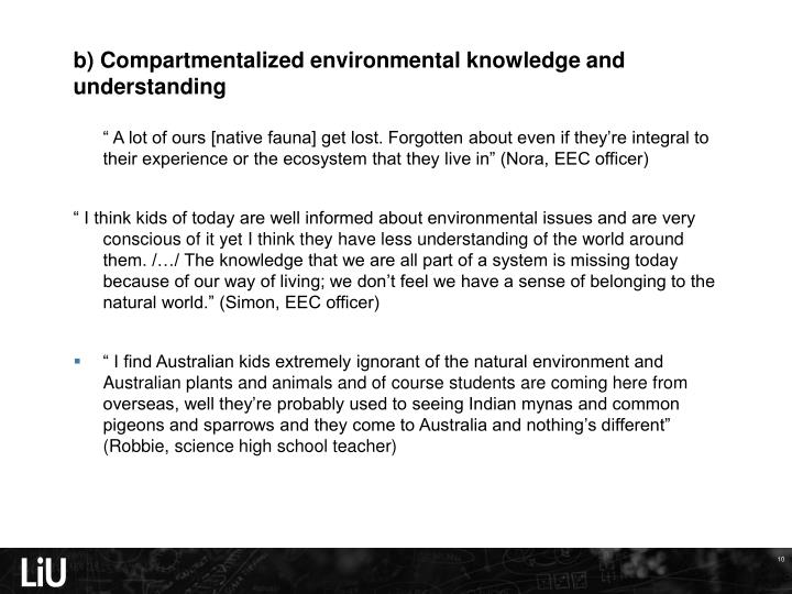 b) Compartmentalized environmental knowledge and understanding