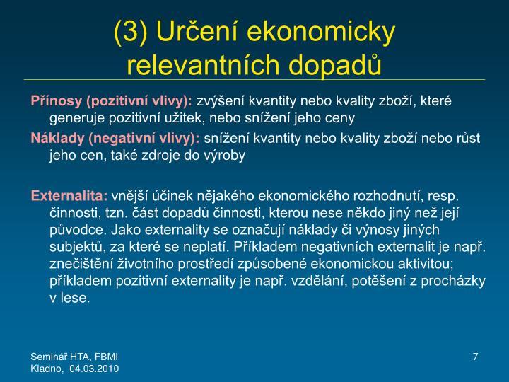 (3) Určení ekonomicky