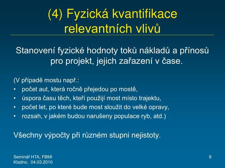 (4) Fyzická kvantifikace