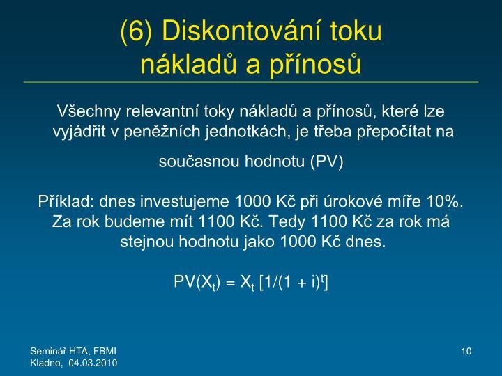 (6) Diskontování toku