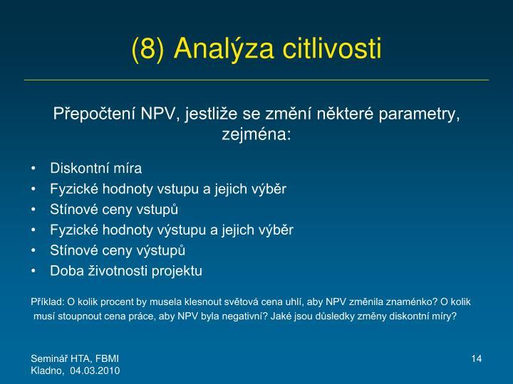 (8) Analýza citlivosti