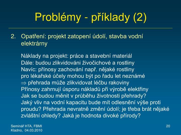 Problémy - příklady (2)