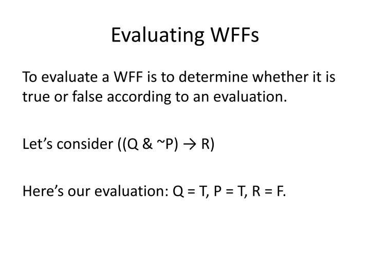 Evaluating WFFs