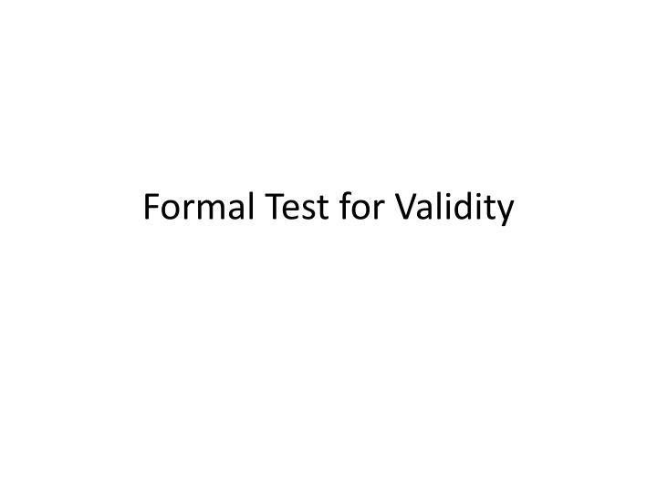 Formal Test for Validity