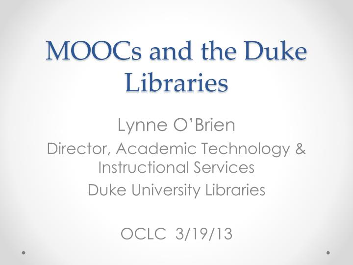 MOOCs and the Duke Libraries