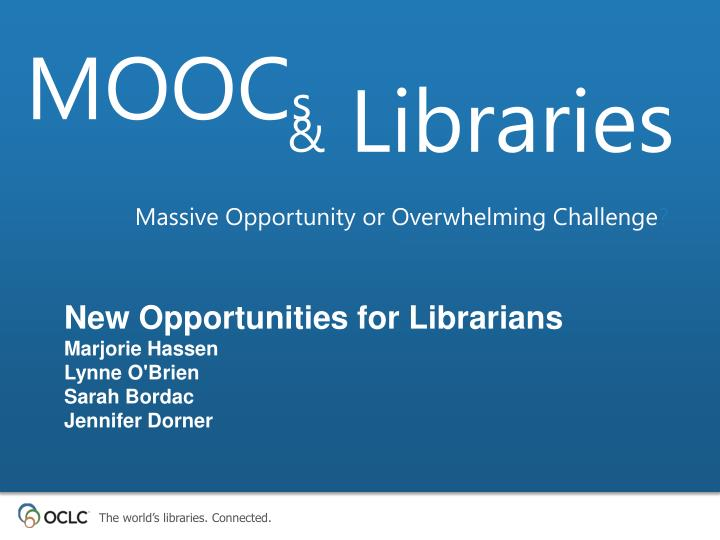 New opportunities for librarians marjorie hassen lynne o brien sarah bordac jennifer dorner