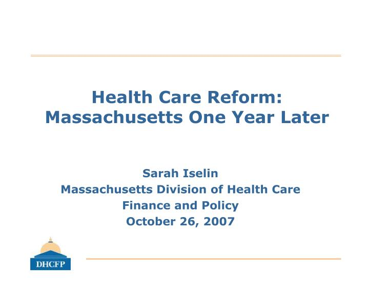 Health care reform massachusetts one year later