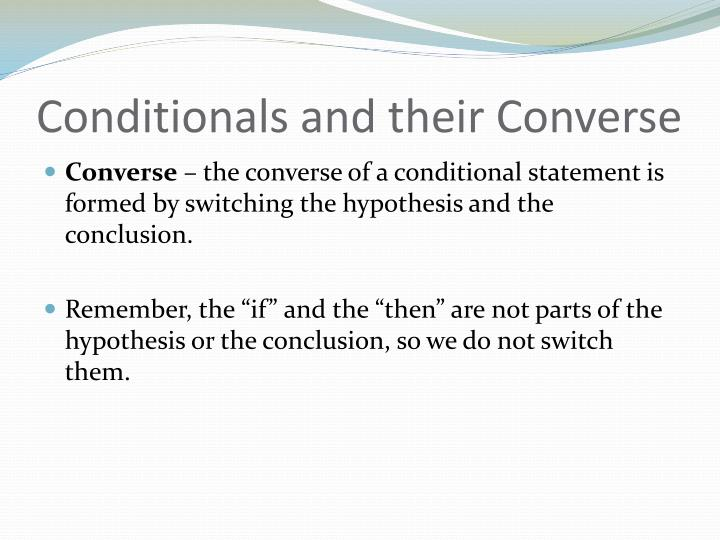 Conditionals and their Converse