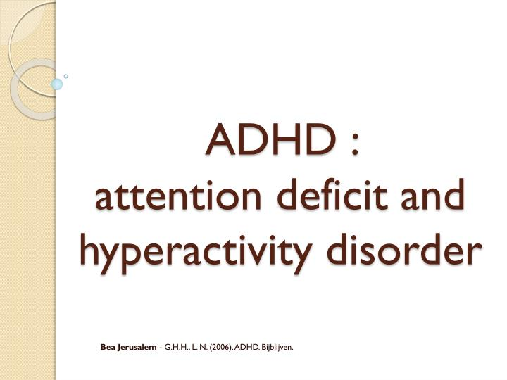 Adhd attention deficit and hyperactivity disorder