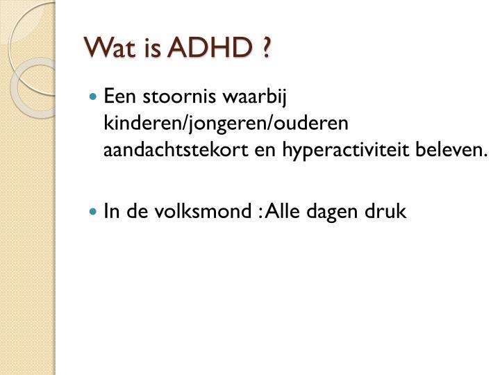 Wat is ADHD ?